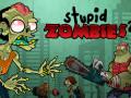Játékok Stupid Zombies 2
